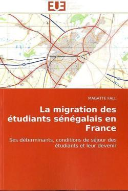La migration des étudiants sénégalais en France - FALL, MAGATTE