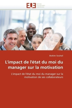 L'impact de l'état du moi du manager sur la motivation: L'impact de l'état du moi du manager sur la motivation de ses collaborateurs