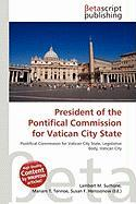 President of the Pontifical Commission for Vatican City State