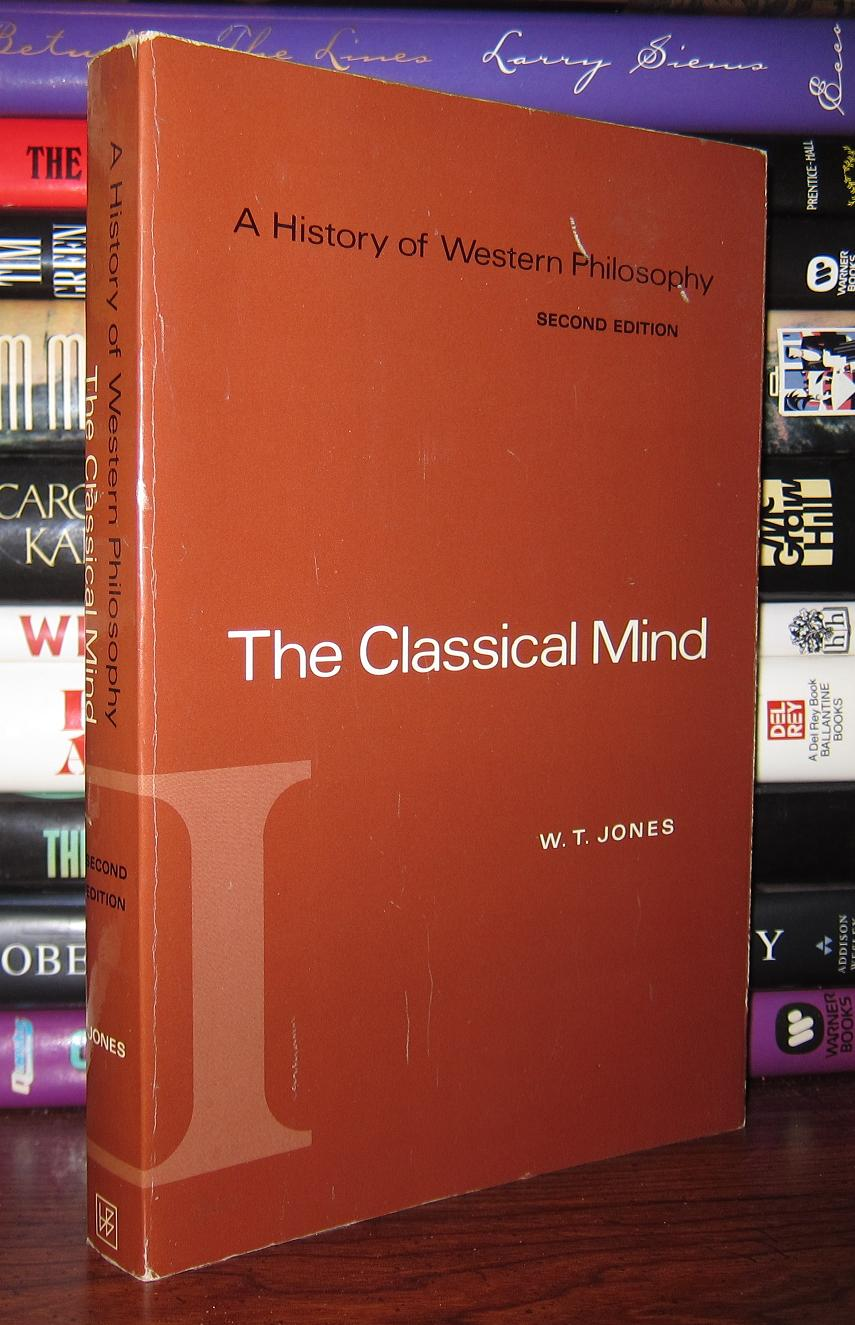 The Classical Mind [A History of Western Philosophy, I]