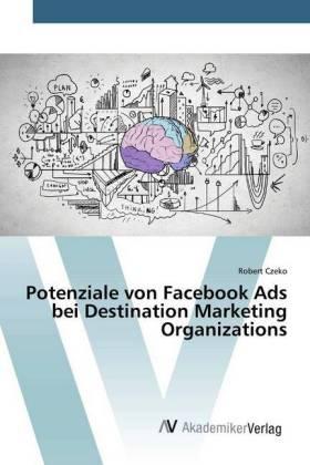 Potenziale von Facebook Ads bei Destination Marketing Organizations