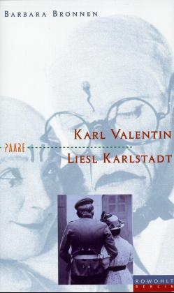 Karl Valentin und Liesl Karlstadt. Blödsinnskönig - Blödsinnskönigin. 1. Aufl. (Mit 19 Abb.) -
