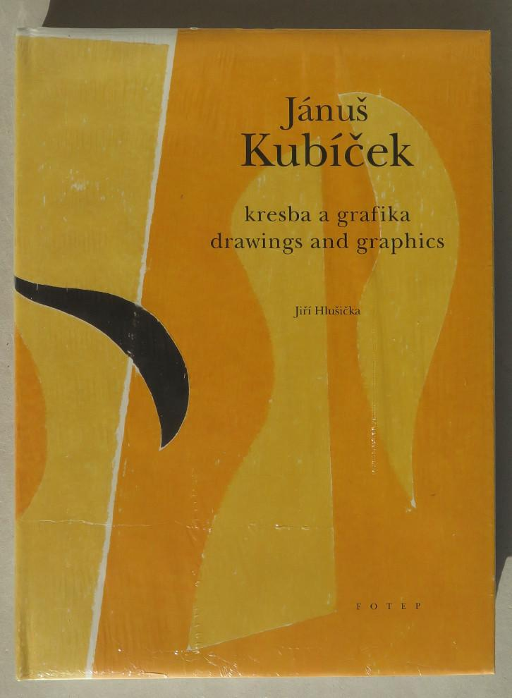 Janus Kubicek. Kresba a grafika = Drawings and Graphics - Hlusicka, Jiri - Kubicek, Adam