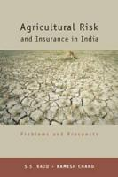 Agricultural Risk and Insurance in India: Problems and Prospects