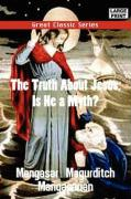 The Truth about Jesus, Is He a Myth?