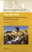 The Aid Rush: Aid Regimes in Northern Europe During the Cold War Vol. I