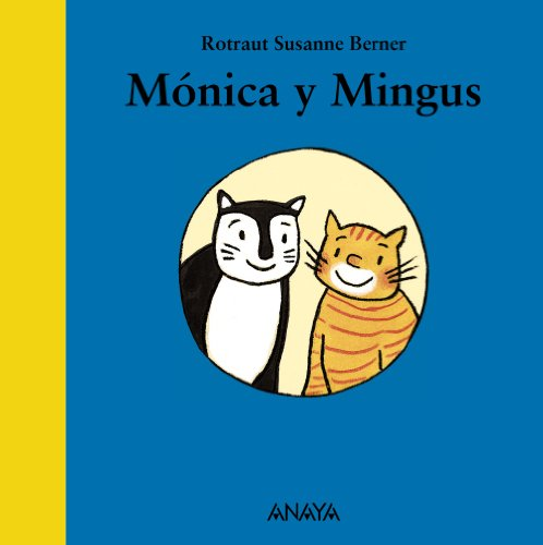 Monica y Mingus/ Monica and Mingus (Mi Primera Sopa De Libros/ My First Soup of Books) (Spanish Edition) - Rotraut Susanne Berner