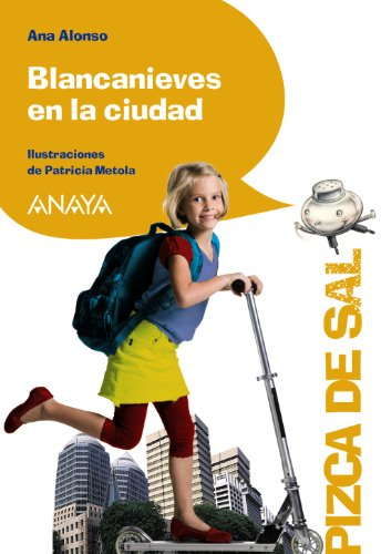 Blancanieves en la ciudad / Snow White in the City (Pizca De Sal / Pinch of Salt) (Spanish Edition) - Alonso, Ana