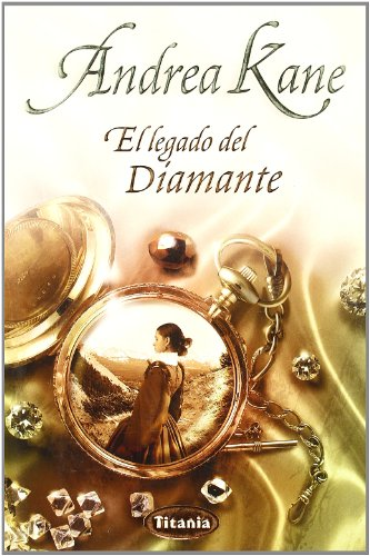 El Legado Del Diamante/ Legacy of the Diamond (Spanish Edition) - Andrea Kane
