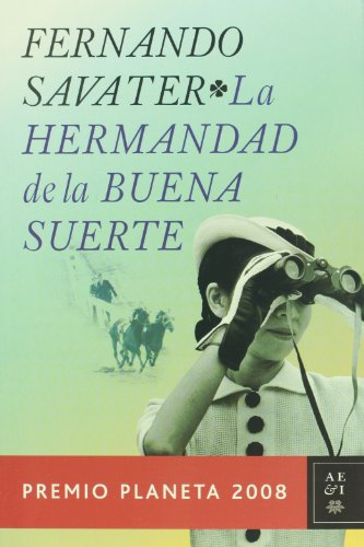 La hermandad de la buena suerte/ The Brotherhood of Good Luck (Autores Espanoles E Iberoamericanos) (Spanish Edition) - Fernando Savater