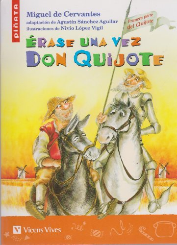 Erase una vez Don Quijote / Once upon a Time Don Quixote (Spanish Edition) - Miguel de Cervantes Saavedra; Agustin Sanchez Aguilar