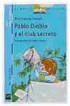 Pablo diablo y el club secreto/ Horrid Henry and the Secret Club (El Barco De Vapor; Pablo Diablo/ the Steamboat; Horrid Henry)