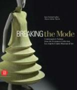Breaking the Mode: Contemporary Fashion from the Permanent Collection, Los Angeles County Museum of Art