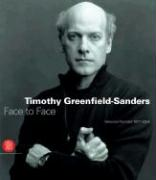 Timothy Greenfield-Sanders: Face to Face: Selected Portraits 1977-2005