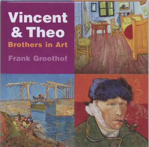 Vincent and Theo: Brothers in Art - Frank Groothof