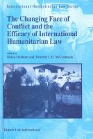 The Changing Face of Conflict and the Efficacy of International Humanitarian Law: