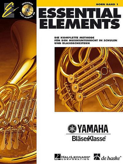 Essential Elements, für Horn, m. 2 Audio-CDs. Bd.1 : Die komplette Methode für den Musikunterricht in Schulen und Blasorchestern. Mit CDs zum Üben und Mitspielen - Tim Lautzenheiser