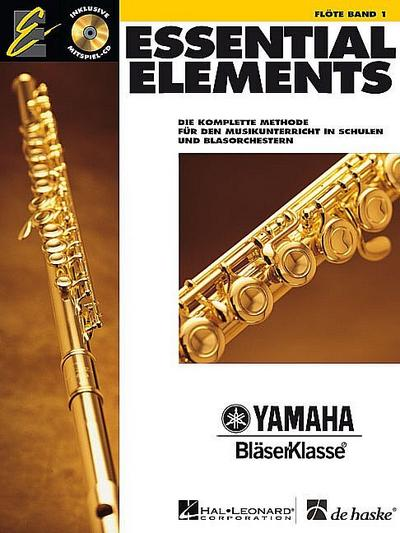 Essential Elements, für Flöte, m. Audio-CD. Bd.1 : Die komplette Methode für den Musikunterricht in Schulen und Blasorchestern. Mit CD zum Üben und Mitspielen - Tim Lautzenheiser