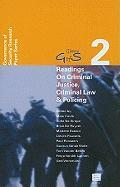 Readings on Criminal Justice, Criminal Law and Policing (Governance of Security Research Paper Series)