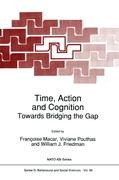 Time, Action and Cognition: Towards Bridging the Gap (Nato Science Series D: (closed))