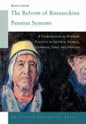 The Reform of Bismarckian Pension Systems: A Comparison of Pension Politics in Austria, France, Germany, Italy and Sweden