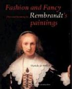 Fashion and Fancy: Dress and Meaning in Rembrandt's Paintings