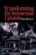Transforming the Indonesian Uplands: Marginality, Power and Production