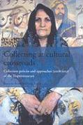 Collecting on Cultural Crossroads: Collection Policies and Approaches (2008-2011) at the Tropenmuseum