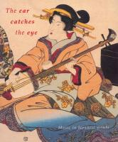 The Ear Catches the Eye: Music in Japanese Prints