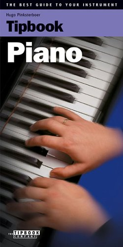 Tipbook - Piano: The Best Guide to Your Instrument - Hugo Pinksterboer