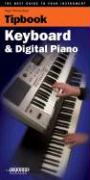Tipboook - Keyboard and Digital Piano: The Best Guide to Your Instrument