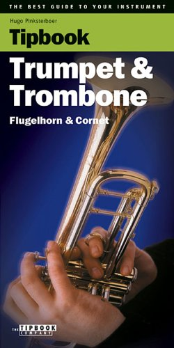 Tipbook - Trumpet  &  Trombone: The Best Guide to Your Instrument - Hugo Pinksterboer