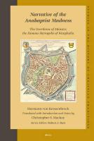 Narrative of the Anabaptist Madness: The Overthrow of Munster, the Famous Metropolis of Westphalia