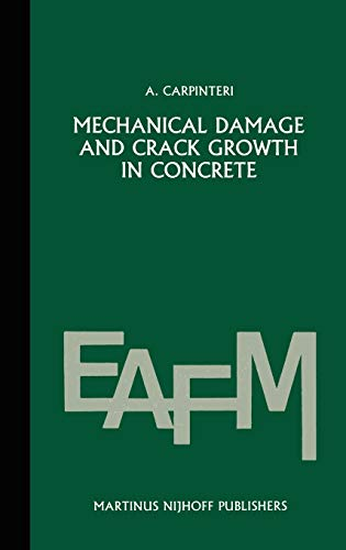 Mechanical damage and crack growth in concrete Plastic collapse to brittle fracture Engineering Applications of Fracture Mechanics - Alberto Carpinteri