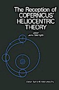 The Reception of Copernicus' Heliocentric Theory