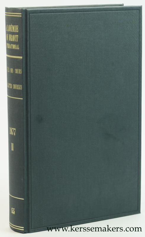 Recueil des Cours. Collected courses of The Hague Academy of International Law 1977 II. Tome 155 de la collection. - Académie de Droit International de la Haye / The Hague Academy of International Law