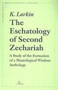 The Eschatology of Second Zechariah: A Study of the Formation of Mantological Wisdom Anthology