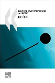 Examens Environnementaux de L'Ocde Examens Environnementaux de L'Ocde: Grce 2009