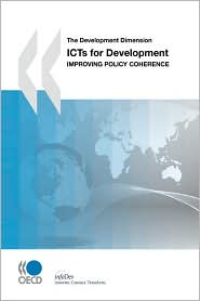 Development Dimension (The) Icts for Development: Improving Policy Coherence
