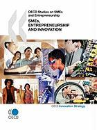 OECD Studies on Smes and Entrepreneurship Smes, Entrepreneurship and Innovation