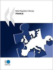 Better Regulation in Europe Better Regulation in Europe: France 2010