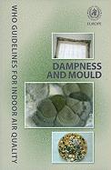 WHO Guidelines for Indoor Air Quality: Dampness and Mould