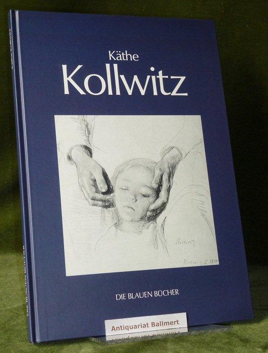 Käthe Kollwitz. Die blauen Bücher.