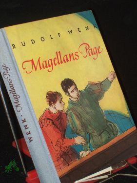 Magellans Page / Rudolf Wenk. Mit Zeichn. von Günter Blochberger - Czerwenka, Rudi