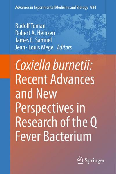 Coxiella burnetii: Recent Advances and New Perspectives in Research of the Q Fever Bacterium - Rudolf Toman