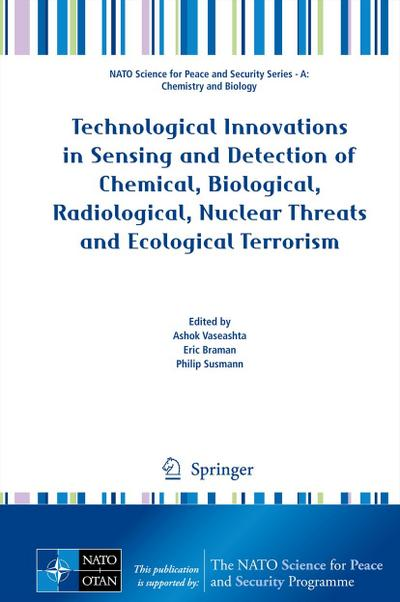 Technological Innovations in Sensing and Detection of Chemical, Biological, Radiological, Nuclear Threats and Ecological Terrorism - Ashok Vaseashta