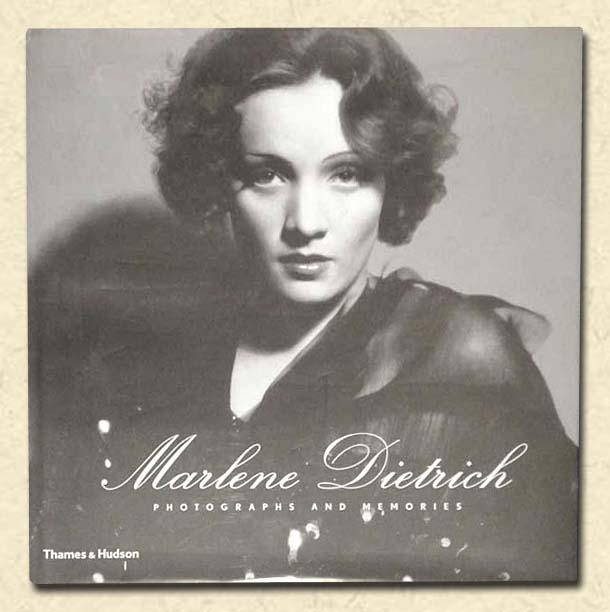 Marlene Dietrich. Photographs and Memories. From the Marlene Dietrich Collection of the FilmMuseum Berlin.