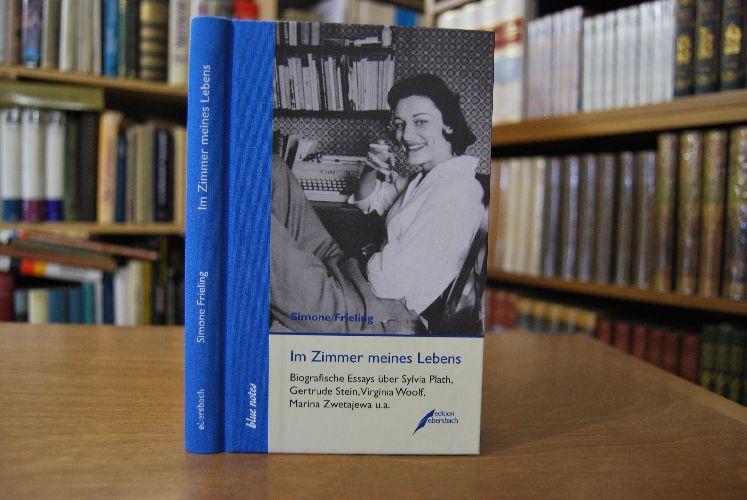 Im Zimmer meines Lebens. Biografische Essays über Sylvia Plath, Gertrude Stein, Virginia Woolf, Marina Zwetajewa u.a. Blue notes 43