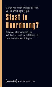 Staat in Unordnung? - Geschlechterperspektiven auf Deutschland und Österreich zwischen den Weltkriegen