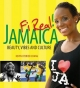 Jamaica Fi Real!: Beauty, Vibes and Culture